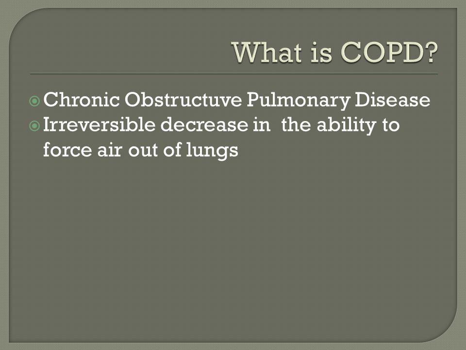 What is COPD Chronic Obstructuve Pulmonary Disease