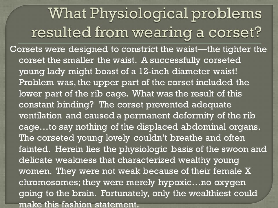 What Physiological problems resulted from wearing a corset