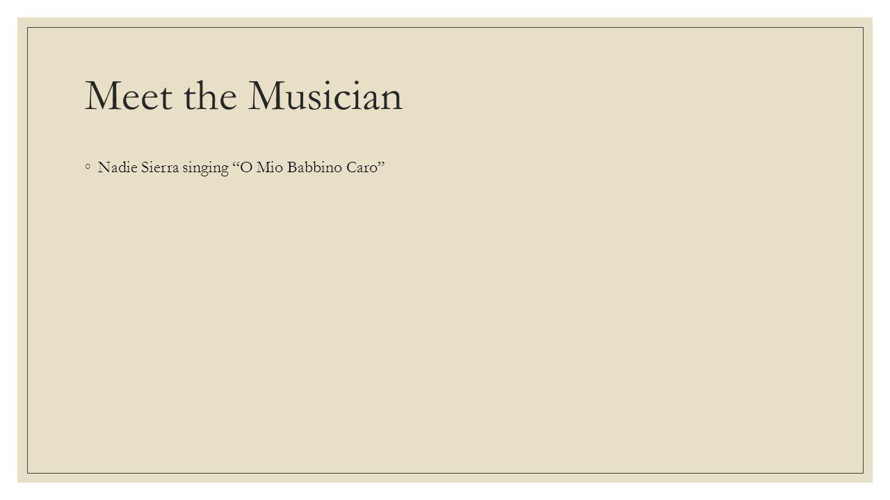 Meet the Musician Nadie Sierra singing O Mio Babbino Caro