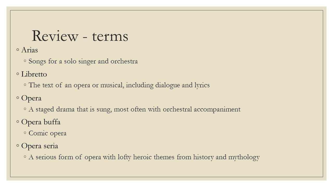 Review - terms Arias Libretto Opera Opera buffa Opera seria