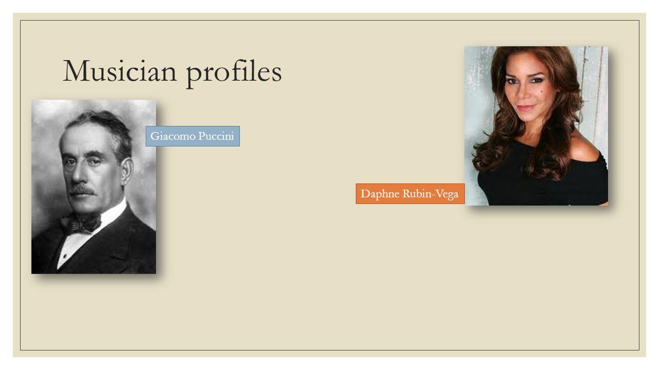 Musician profiles Giacomo Puccini Daphne Rubin-Vega