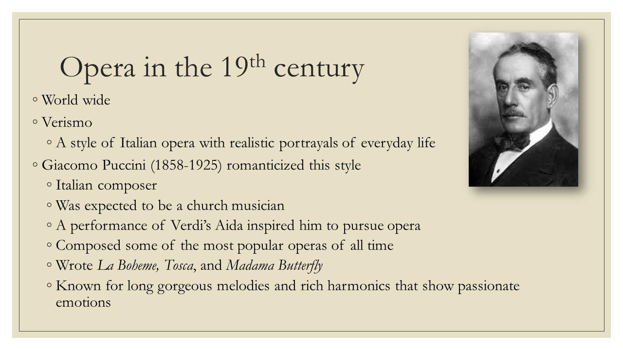 Opera in the 19th century World wide Verismo