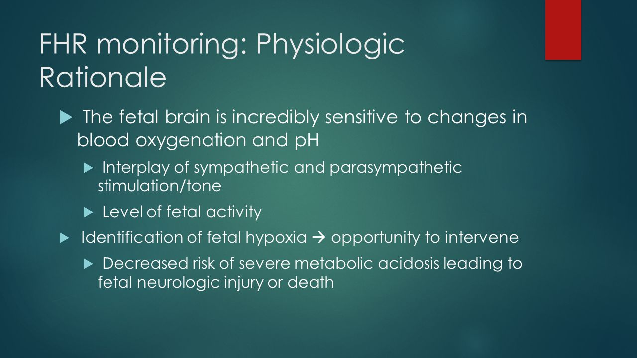 FHR monitoring: Physiologic Rationale