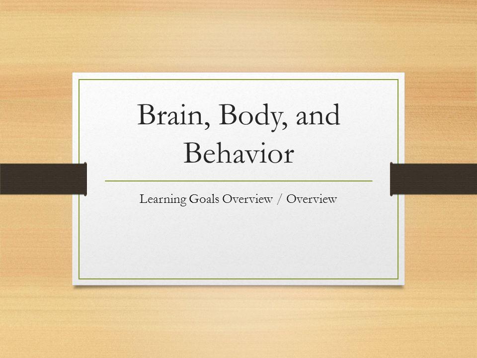 Brain, Body, and Behavior