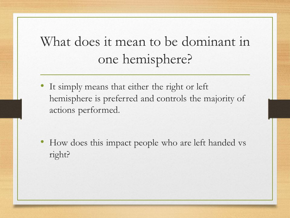 What does it mean to be dominant in one hemisphere