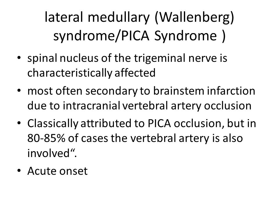 lateral medullary (Wallenberg) syndrome/PICA Syndrome )