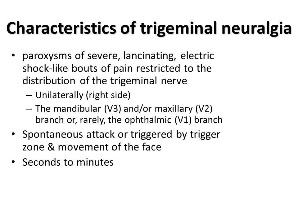 Characteristics of trigeminal neuralgia