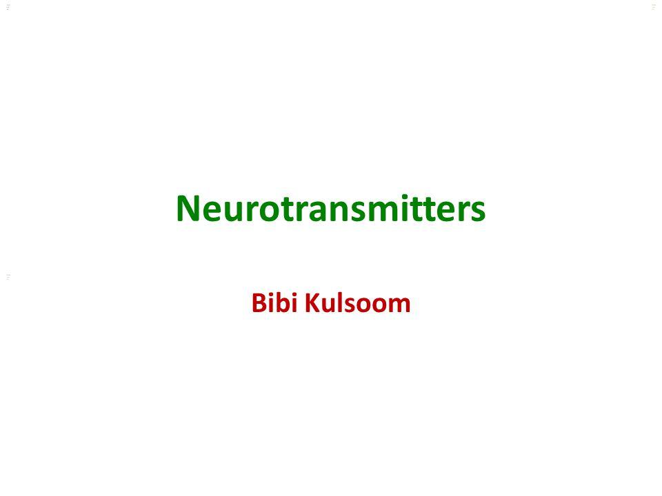 Neurotransmitters Bibi Kulsoom