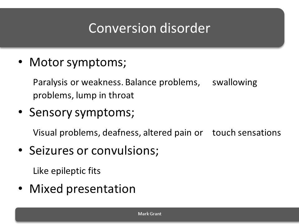 Conversion disorder Motor symptoms;