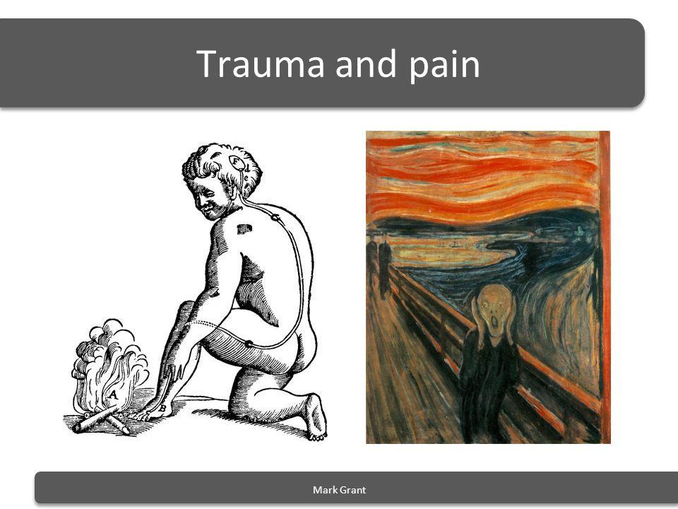 Trauma and pain Mark Grant