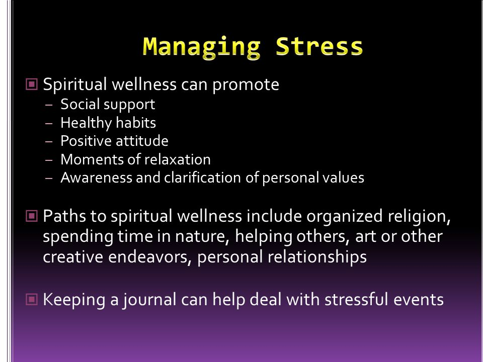 Managing Stress Spiritual wellness can promote