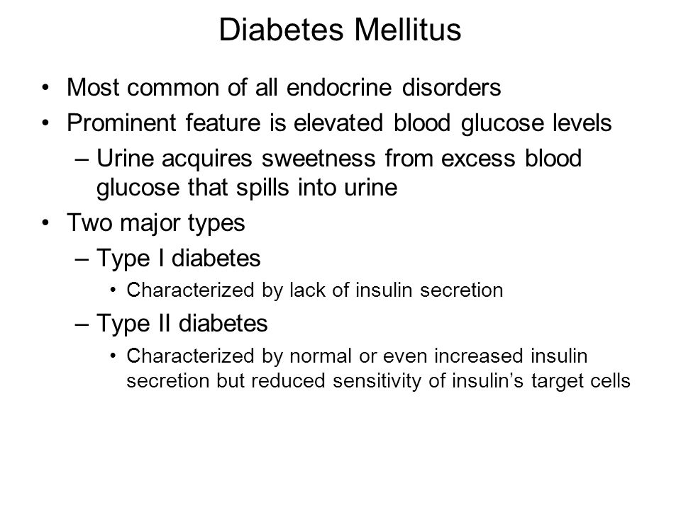 Diabetes Mellitus Most common of all endocrine disorders