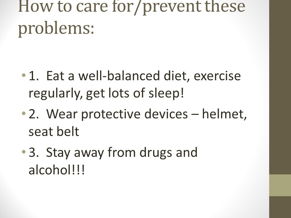 How to care for/prevent these problems: