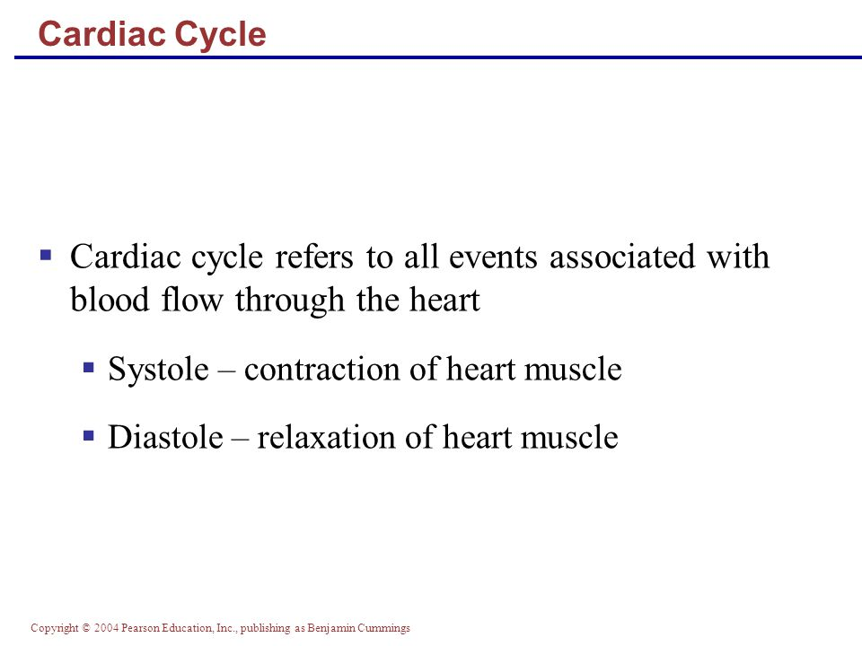 Cardiac Cycle Cardiac cycle refers to all events associated with blood flow through the heart. Systole – contraction of heart muscle.