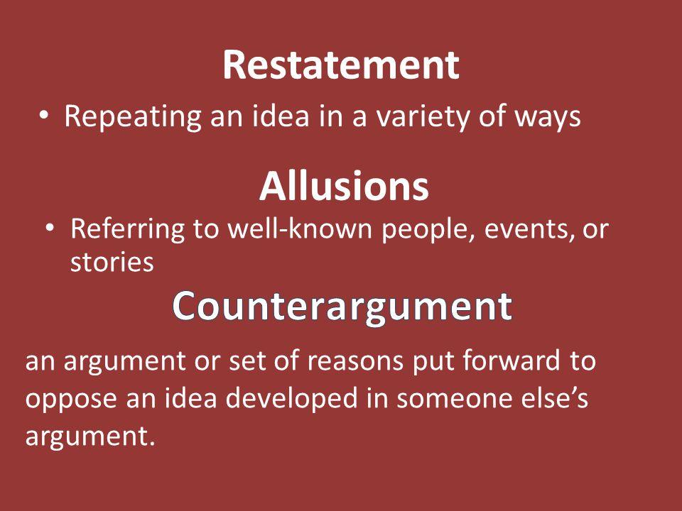 Restatement Allusions Counterargument