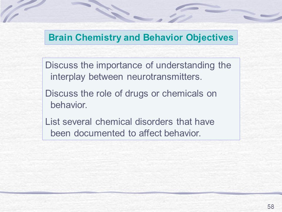 Brain Chemistry and Behavior Objectives