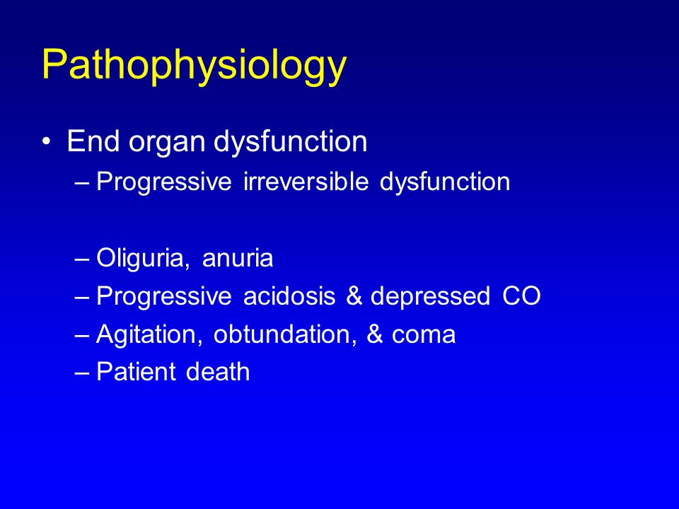 Pathophysiology End organ dysfunction