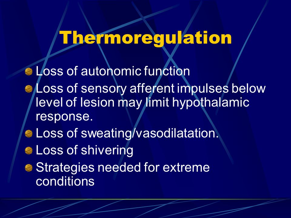 Thermoregulation Loss of autonomic function