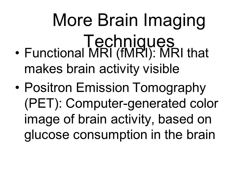 More Brain Imaging Techniques