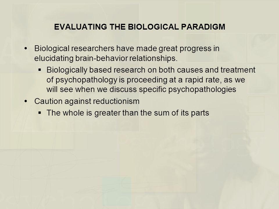 EVALUATING THE BIOLOGICAL PARADIGM