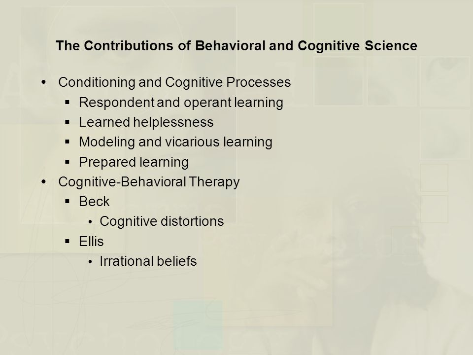 The Contributions of Behavioral and Cognitive Science