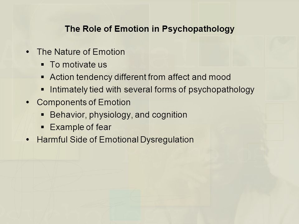 The Role of Emotion in Psychopathology