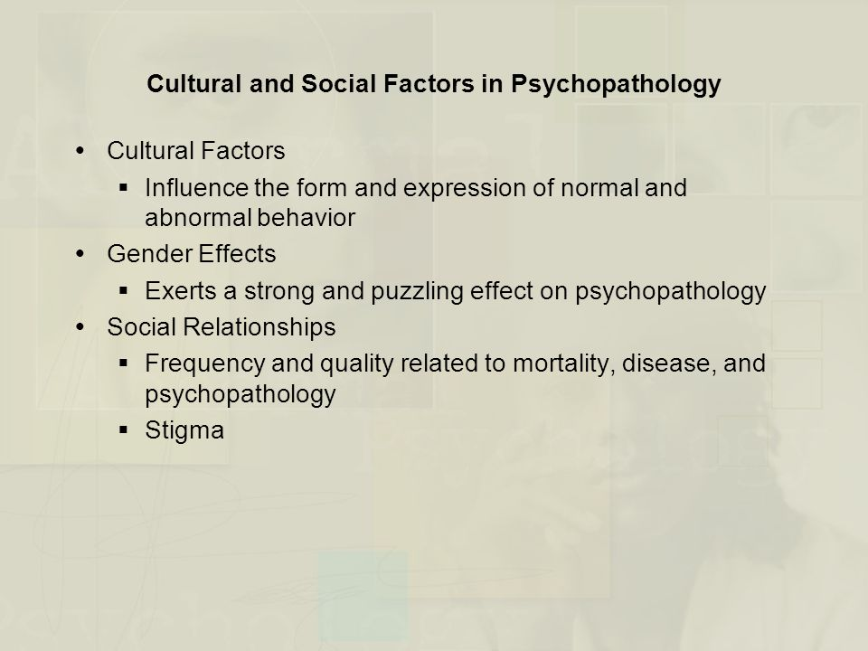 Cultural and Social Factors in Psychopathology