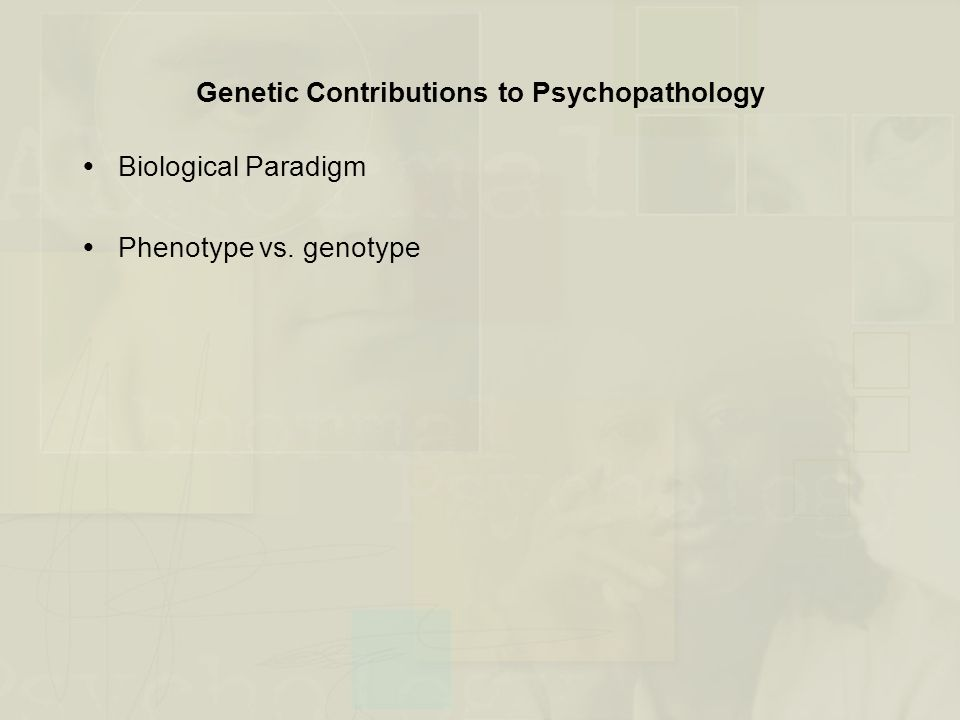 Genetic Contributions to Psychopathology