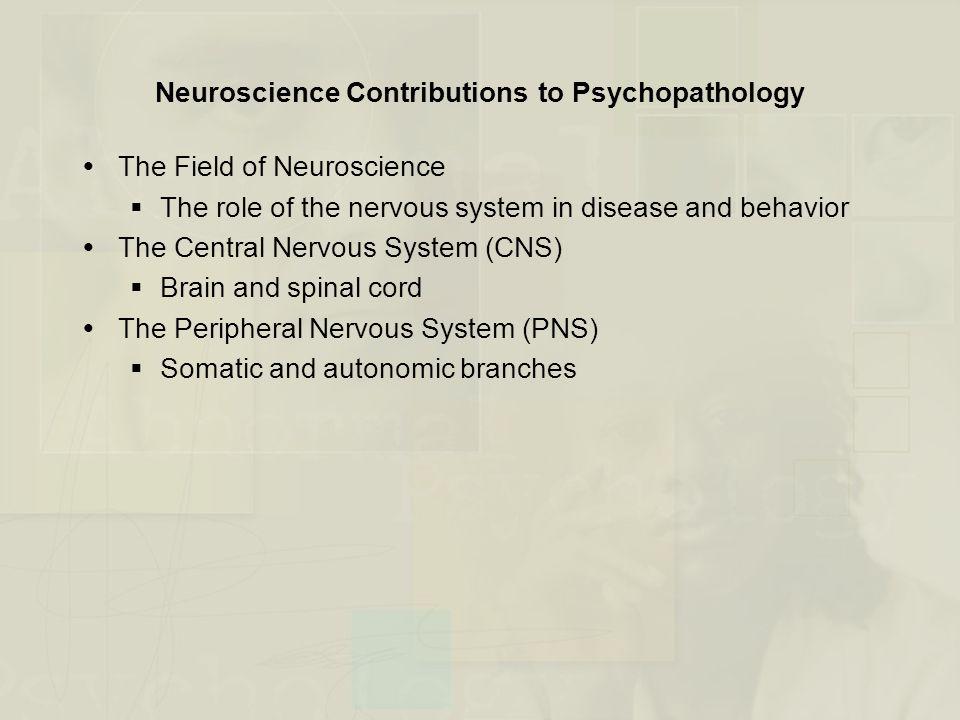 Neuroscience Contributions to Psychopathology