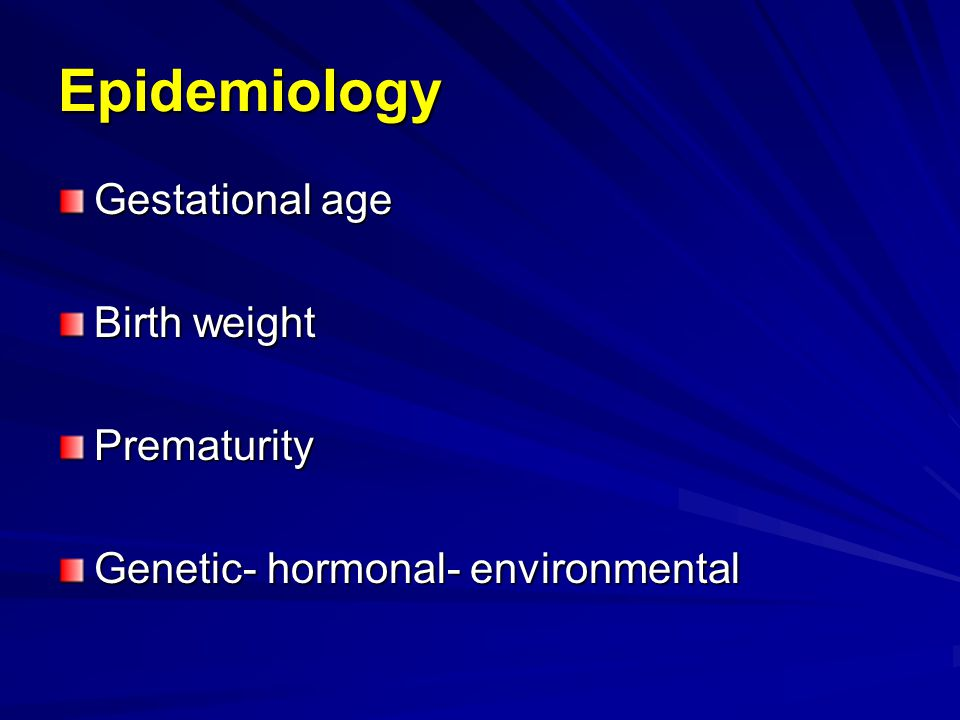 Epidemiology Gestational age Birth weight Prematurity