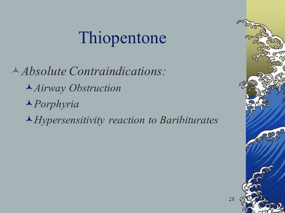 Thiopentone Absolute Contraindications: Airway Obstruction Porphyria
