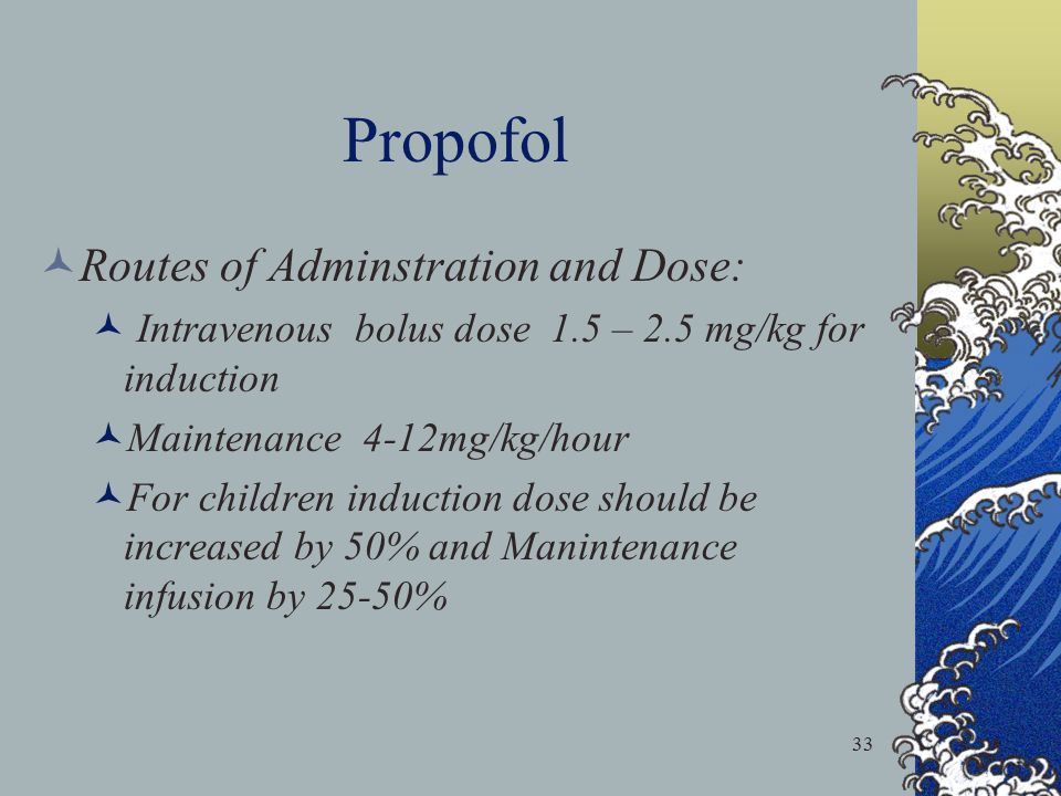 Propofol Routes of Adminstration and Dose: