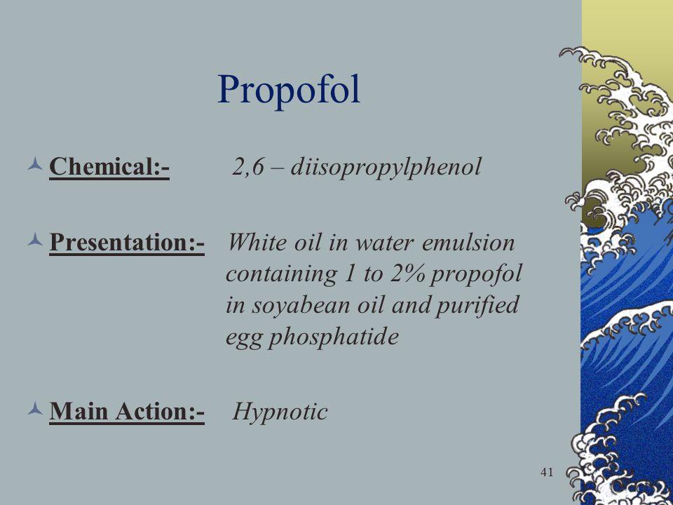 Propofol Chemical:- 2,6 – diisopropylphenol
