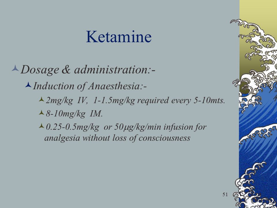 Ketamine Dosage & administration:- Induction of Anaesthesia:-