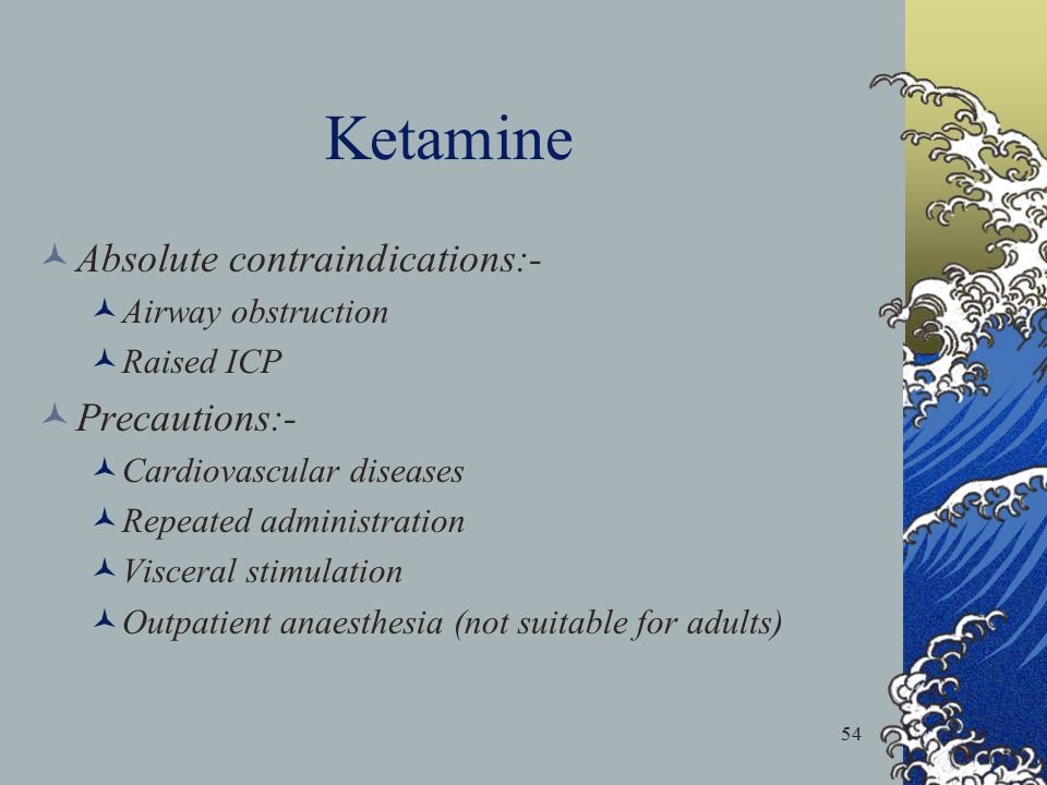 Ketamine Absolute contraindications:- Precautions:- Airway obstruction