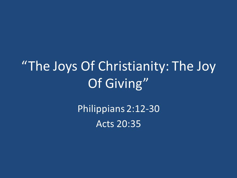 The Joys Of Christianity: The Joy Of Giving