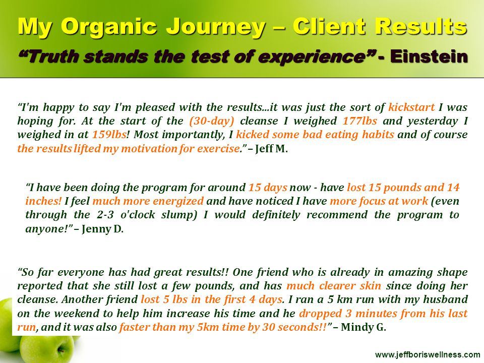 My Organic Journey – Client Results Truth stands the test of experience - Einstein