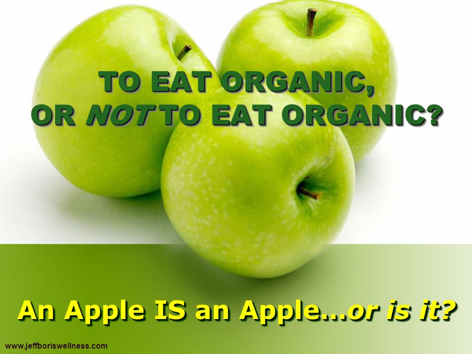 TO EAT ORGANIC, OR NOT TO EAT ORGANIC