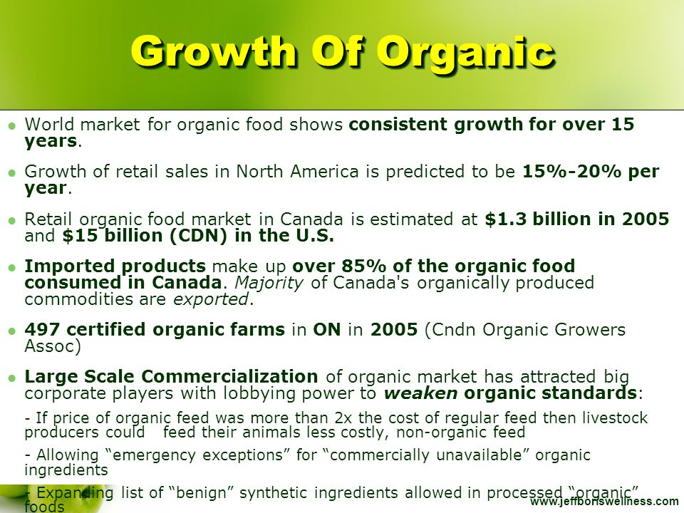 Growth Of Organic World market for organic food shows consistent growth for over 15 years.