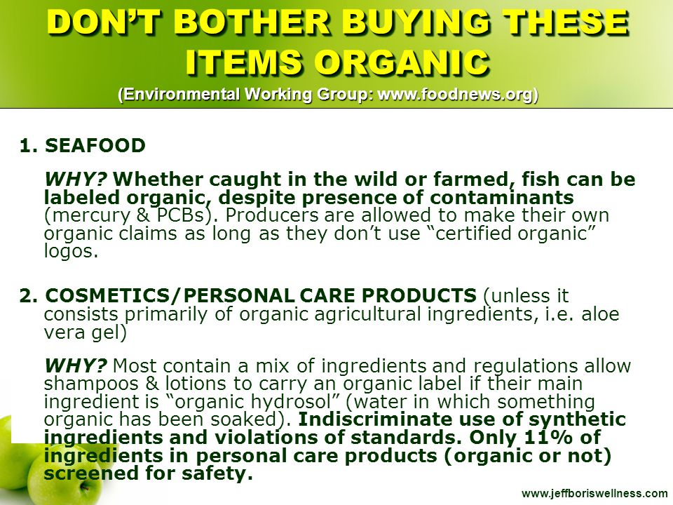 DON'T BOTHER BUYING THESE ITEMS ORGANIC