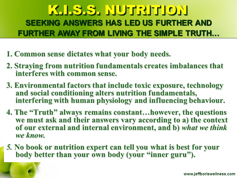 K.I.S.S. NUTRITION SEEKING ANSWERS HAS LED US FURTHER AND FURTHER AWAY FROM LIVING THE SIMPLE TRUTH…
