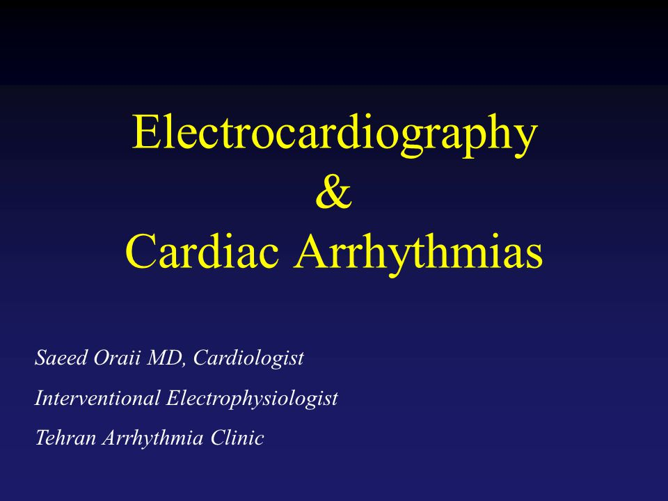 Electrocardiography & Cardiac Arrhythmias