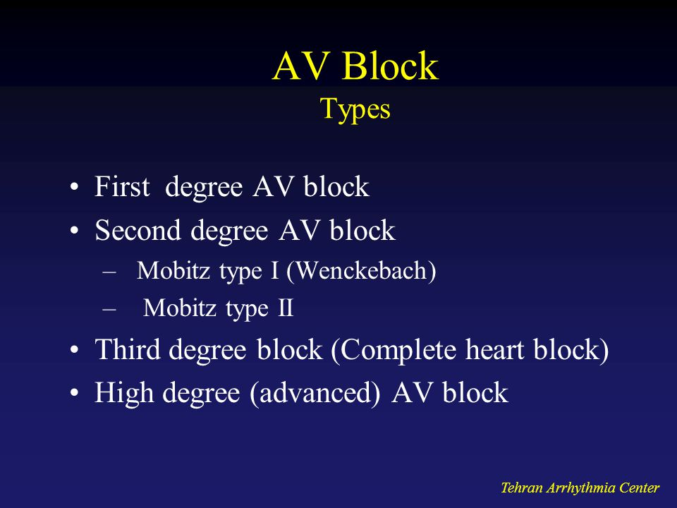 AV Block Types First degree AV block Second degree AV block