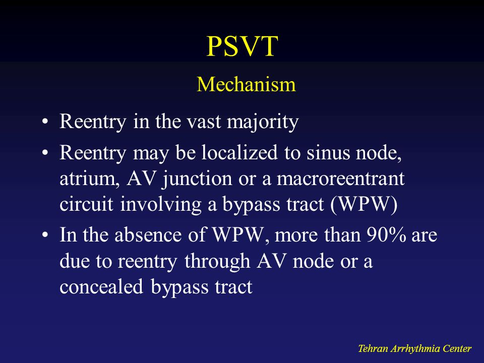 PSVT Mechanism Reentry in the vast majority