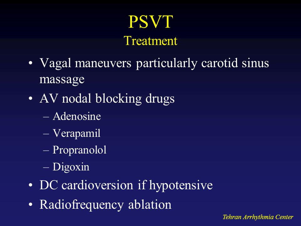 PSVT Treatment Vagal maneuvers particularly carotid sinus massage