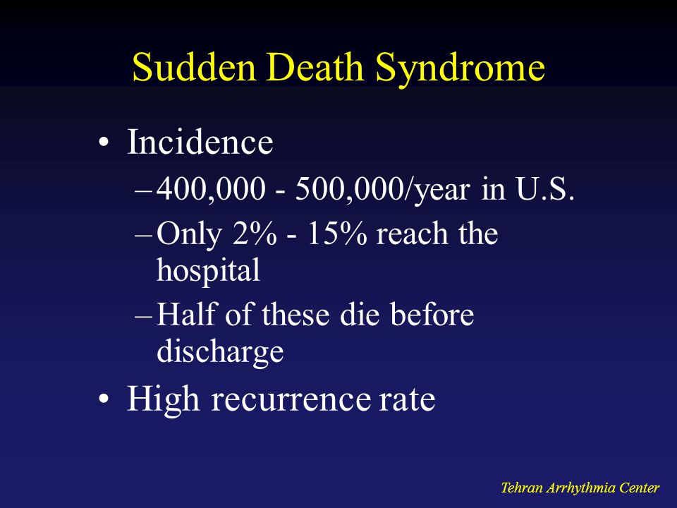 Sudden Death Syndrome Incidence High recurrence rate