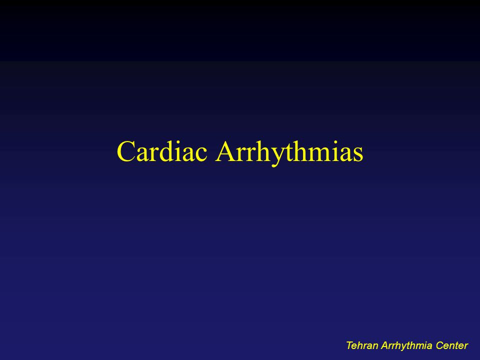 Cardiac Arrhythmias Tehran Arrhythmia Center