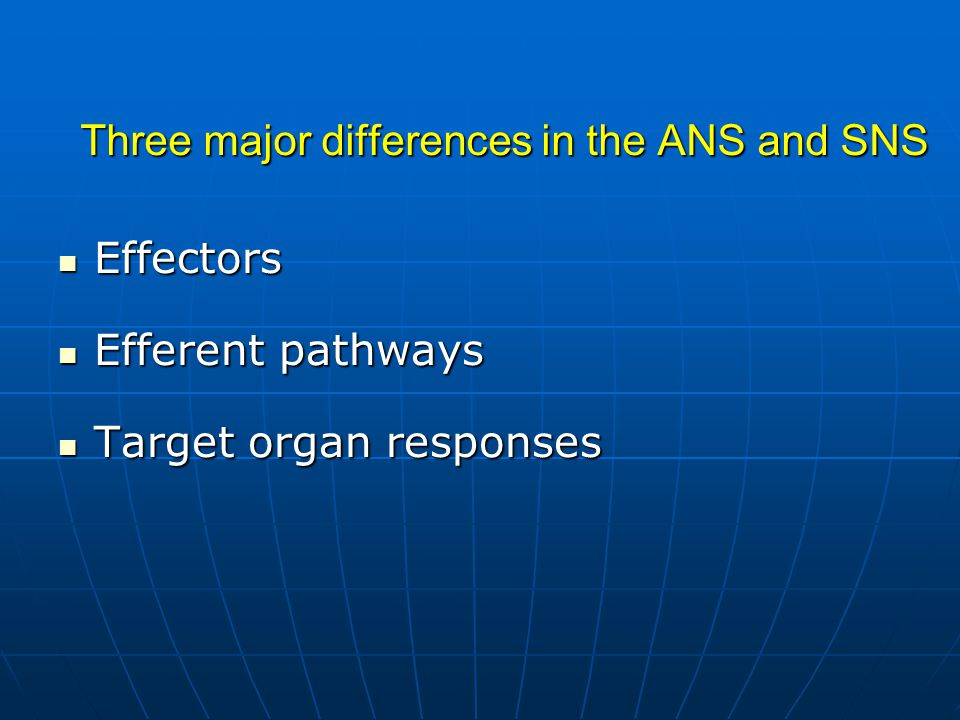 Three major differences in the ANS and SNS