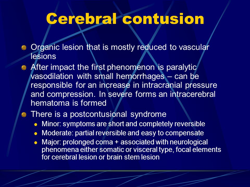 Cerebral contusion Organic lesion that is mostly reduced to vascular lesions.