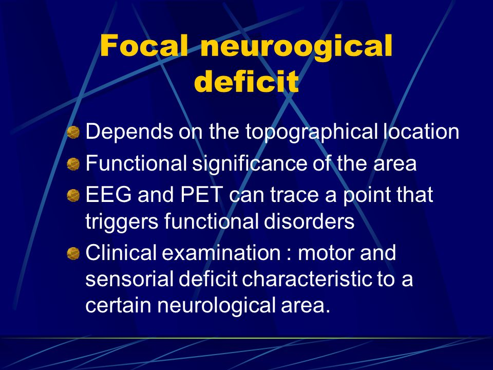 Focal neuroogical deficit